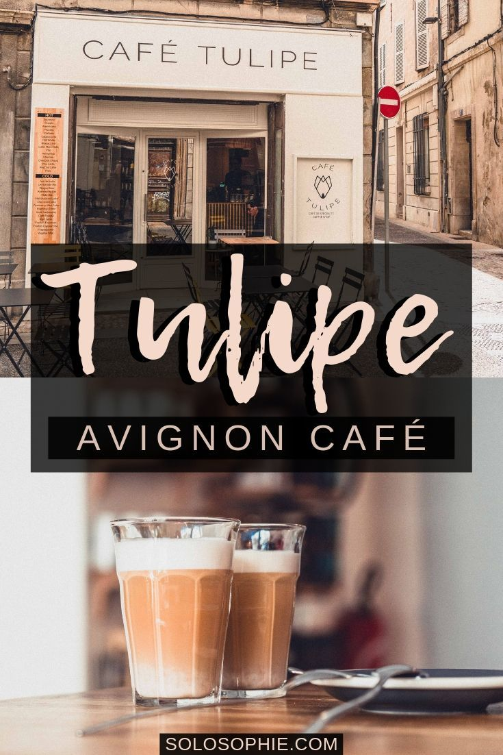 Café Tulipe: Where to Find the Best Coffee and desserts in Avignon, the walled city of Provence, South of France