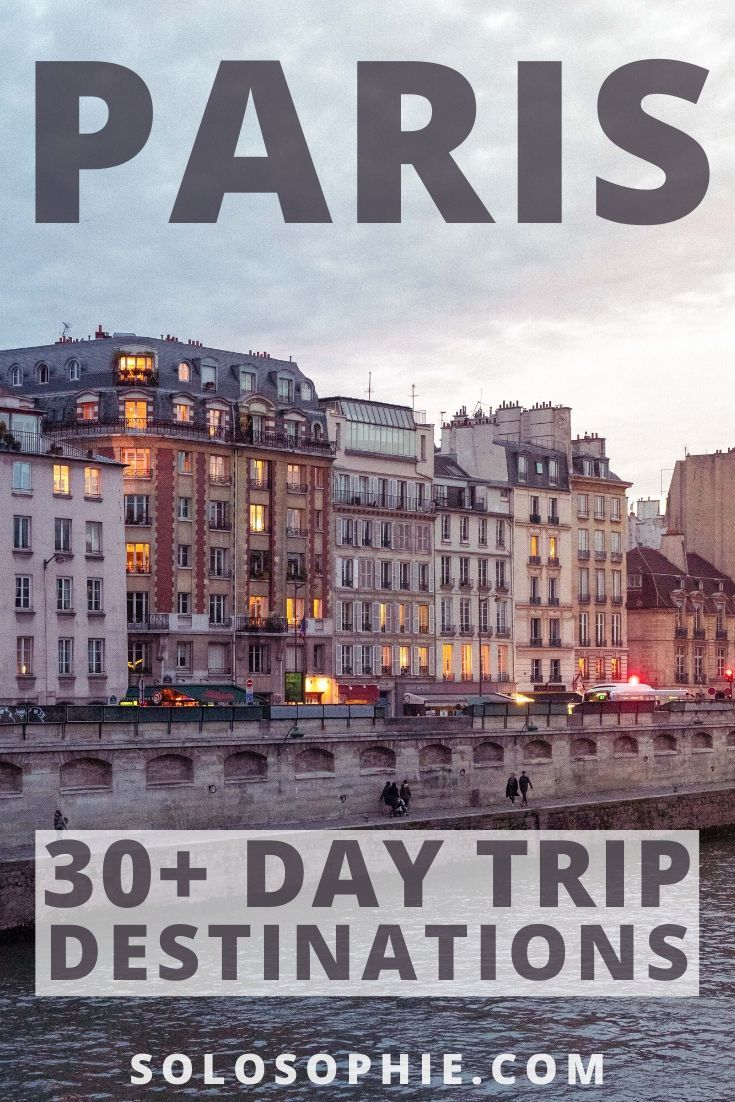 Day trips from Paris: looking to visit the best towns and cities and French countryside near Paris? 30+ excursions and attractions from Paris France