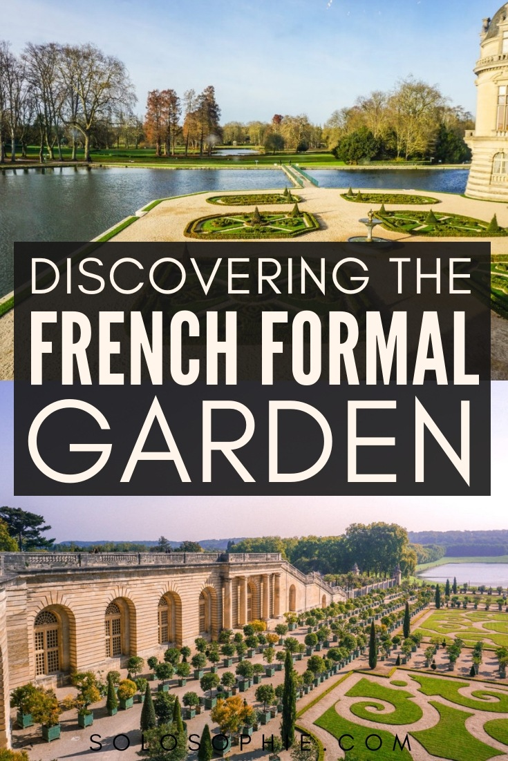 André Le Nôtre, Uncovering the Man Behind the French Formal Garden, as well as some of the best places in France (and near Paris) to experience the Jardin à la Française