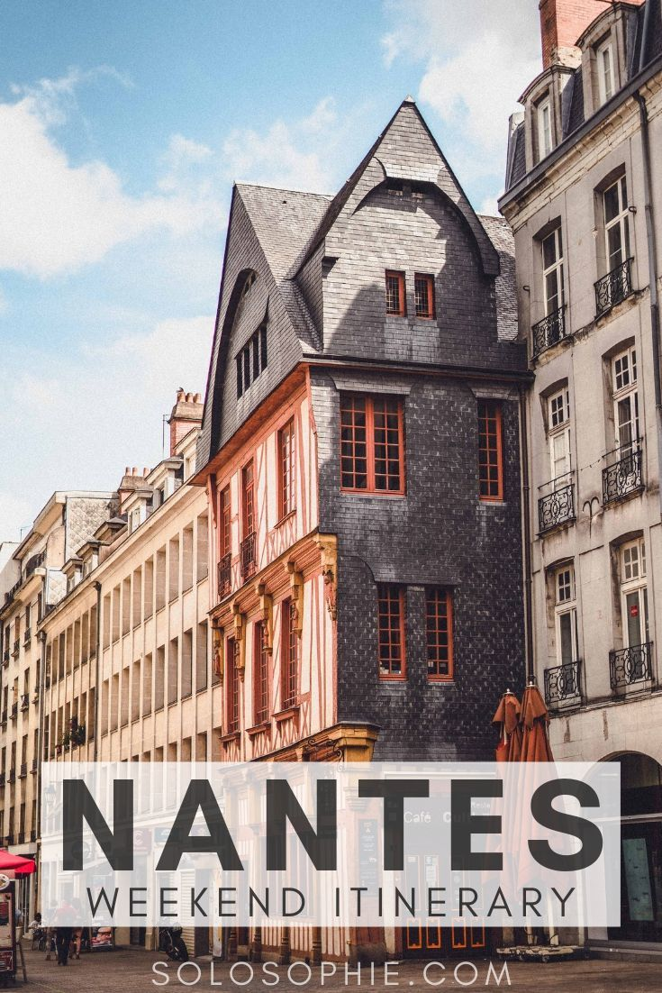 Nantes, France: How to spend the perfect weekend in Nantes Itinerary, including the best things to do and top attractions you must visit in Western France!