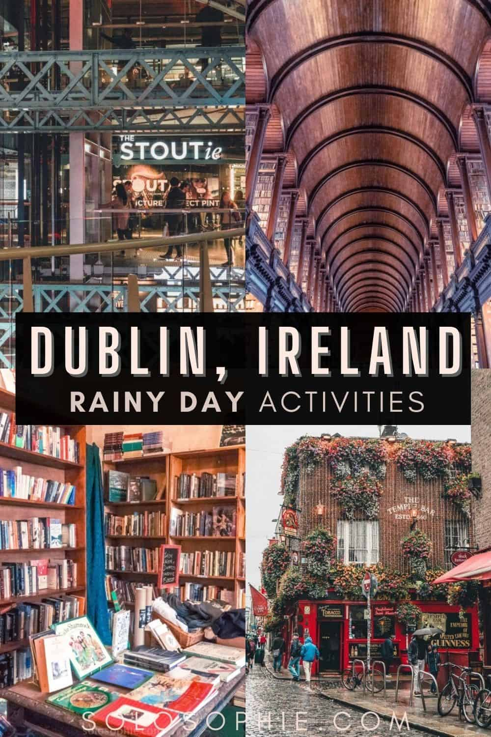 Rainy day things to do in Dublin Ireland/ How to Spend a Rainy Day in Dublin (and still have fun!)