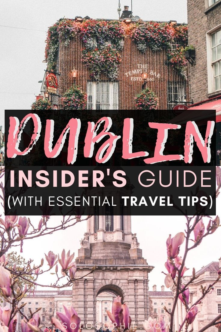 An Insider & Local Guide for What to Do in Dublin Ireland. Everything you need to know before visiting the capital Irish city of Dublin (travel tips, where to stay, top Dublin attractions)