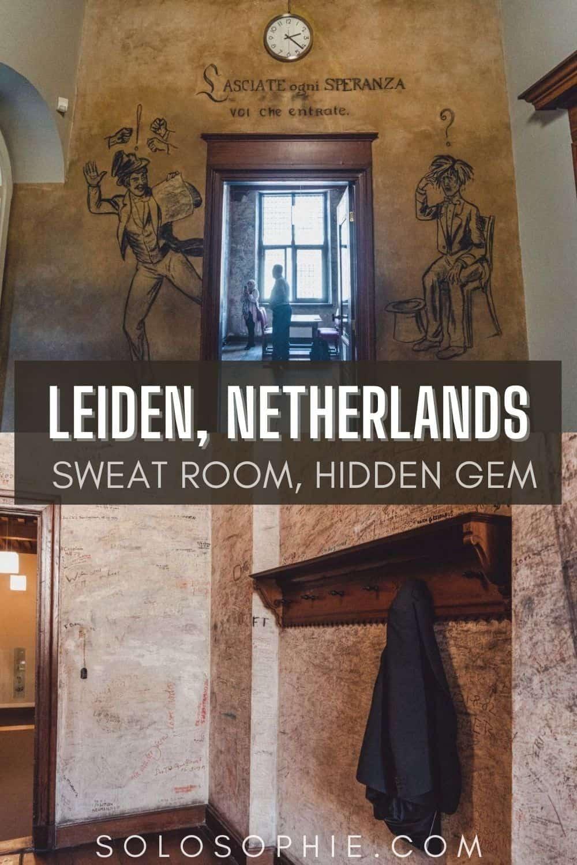 How to Visit Leiden University's Zweetkamertje (Sweat Room), Netherlands