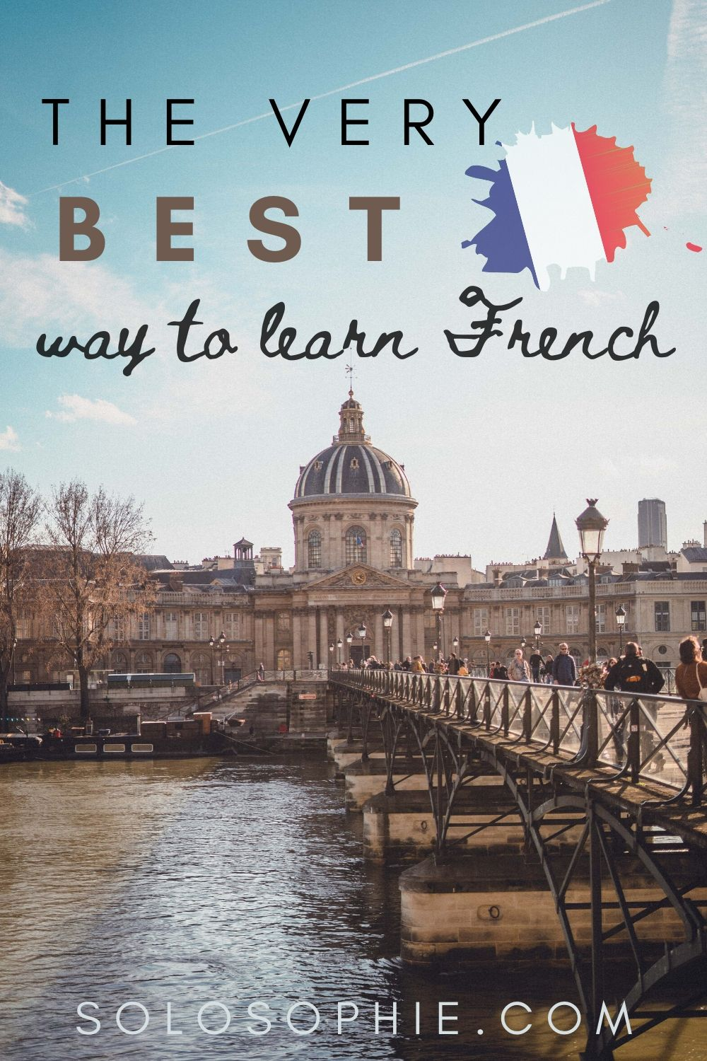 Learn French: looking for the best way to learn French? here are some learning language hacks you need to know about!