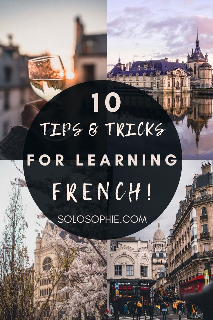What's the Best Way to Learn French? Tips and tricks for leaning a second language and some french language learning tips