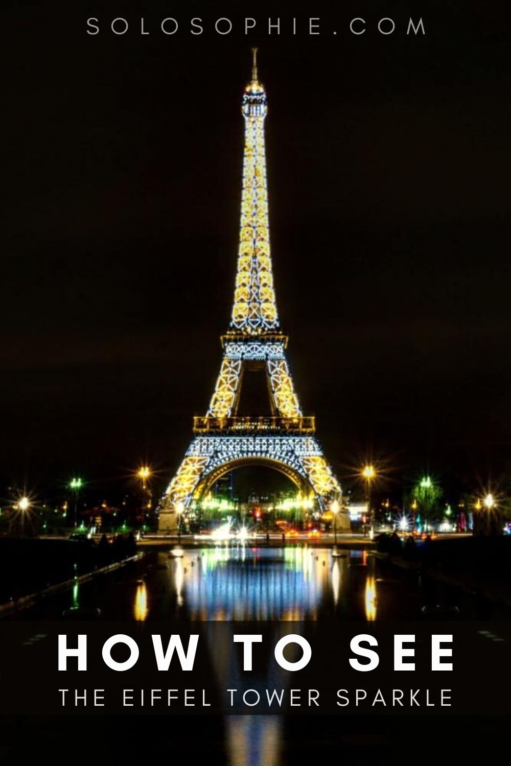 Eiffel Tower Sparkle: how to see the Tour Eiffel illuminations in Paris, France