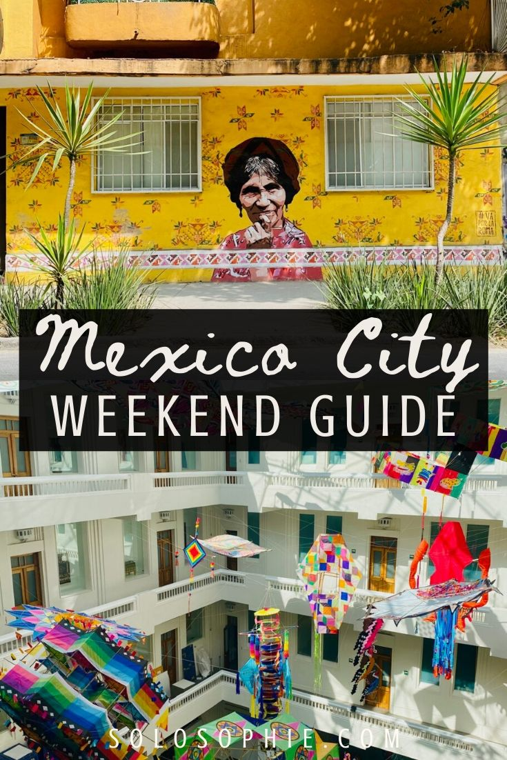 How to Spend A Long Weekend in Mexico City(Guide & Tips) An itinerary for 48 or 72 hours in Mexico City