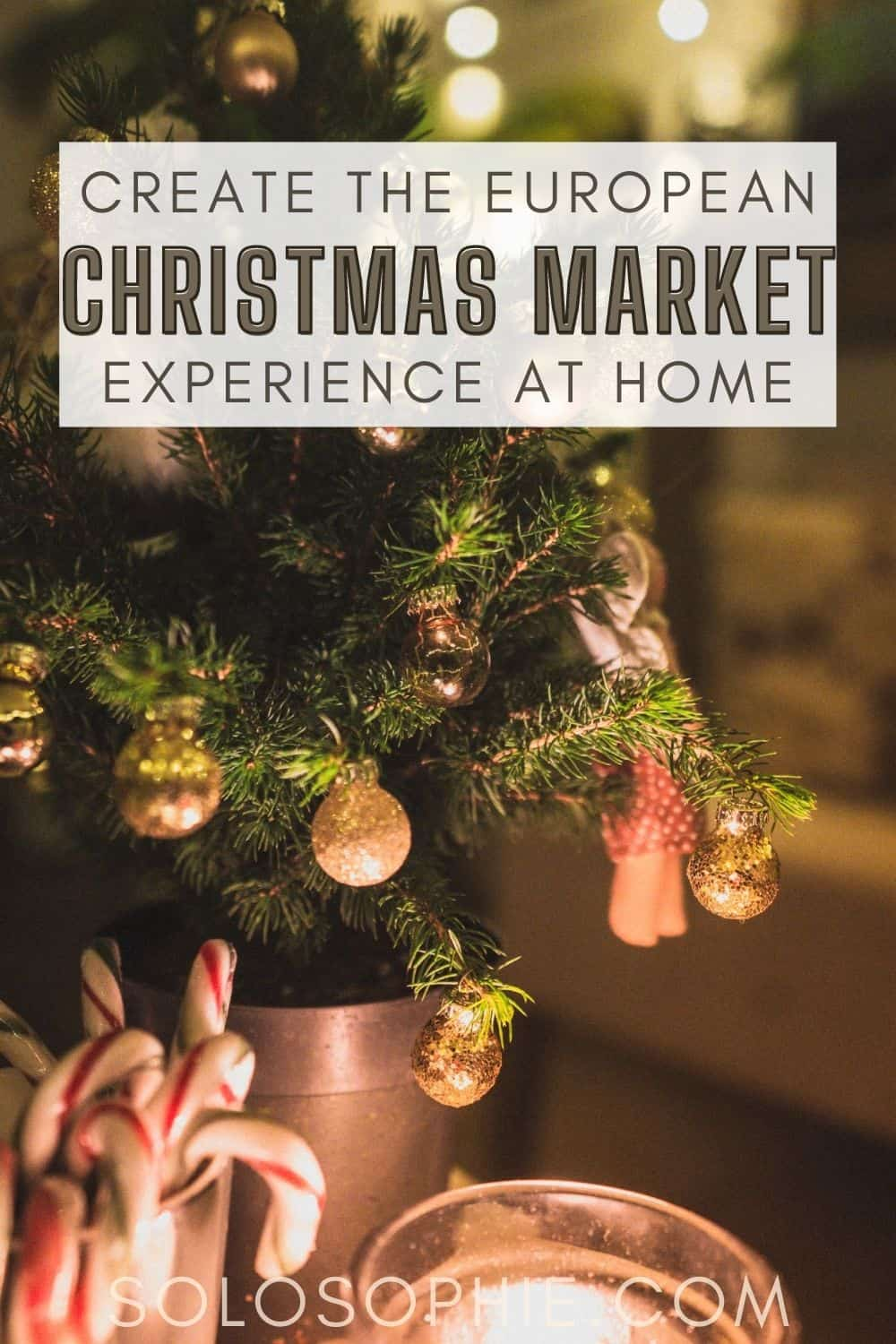 How to Recreate the European Christmas Market Experience at Home
