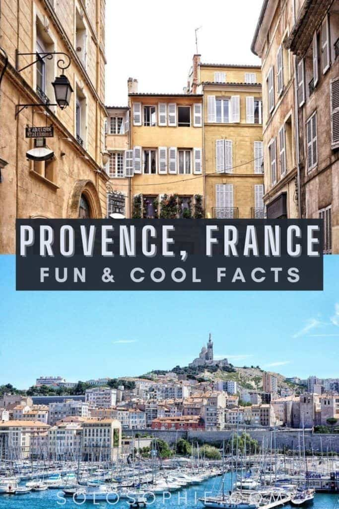 Provence France/ 5+ Fun, Cool, Weird & Interesting Facts About Provence