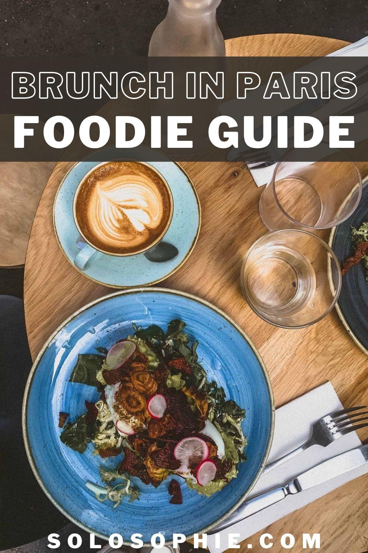 best of Paris foodie guide/ best brunch places in paris france for delicious meals