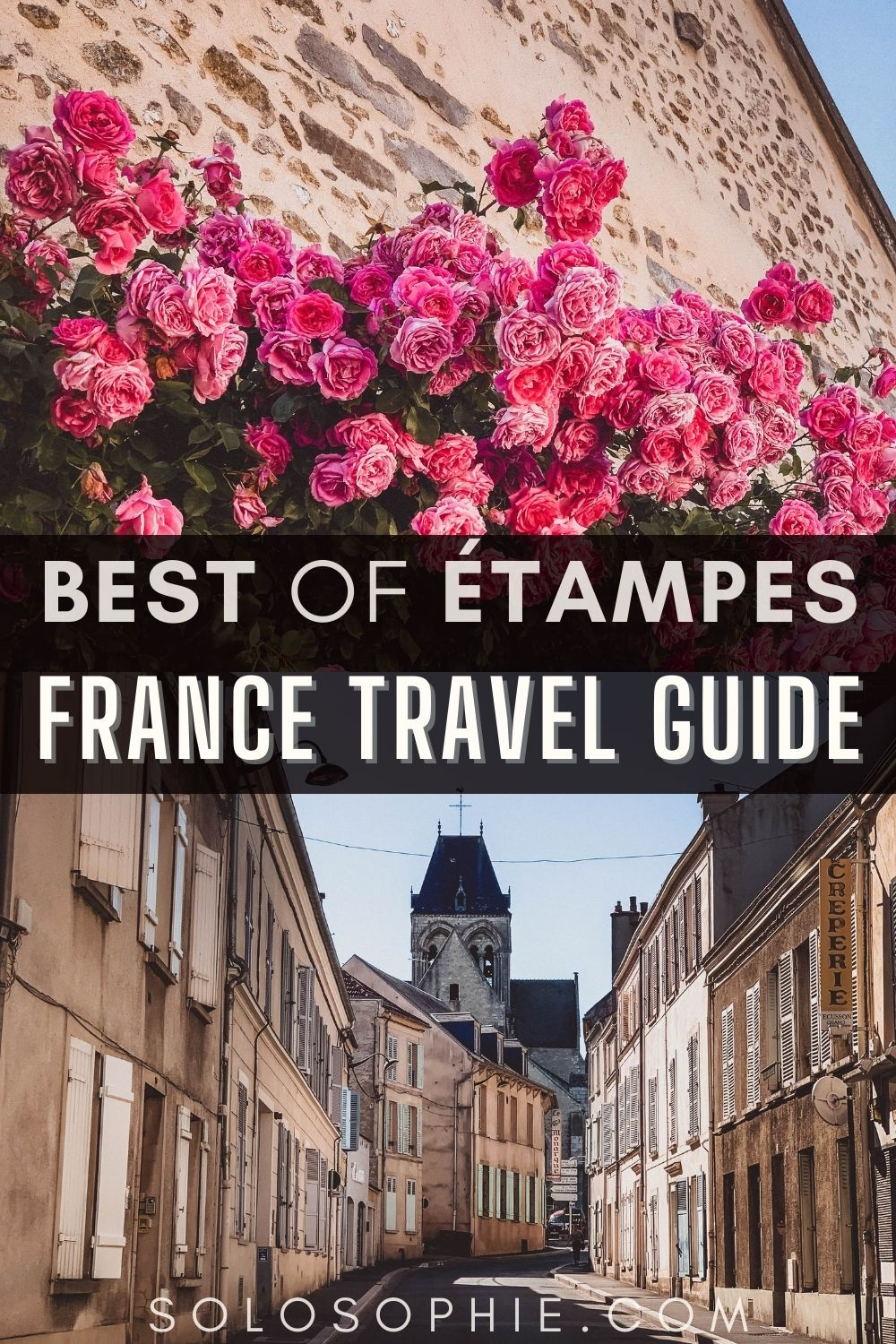 Best of Etampes Ile de France Paris day trip/ A Guide to the Best Things to do in Étampes, France