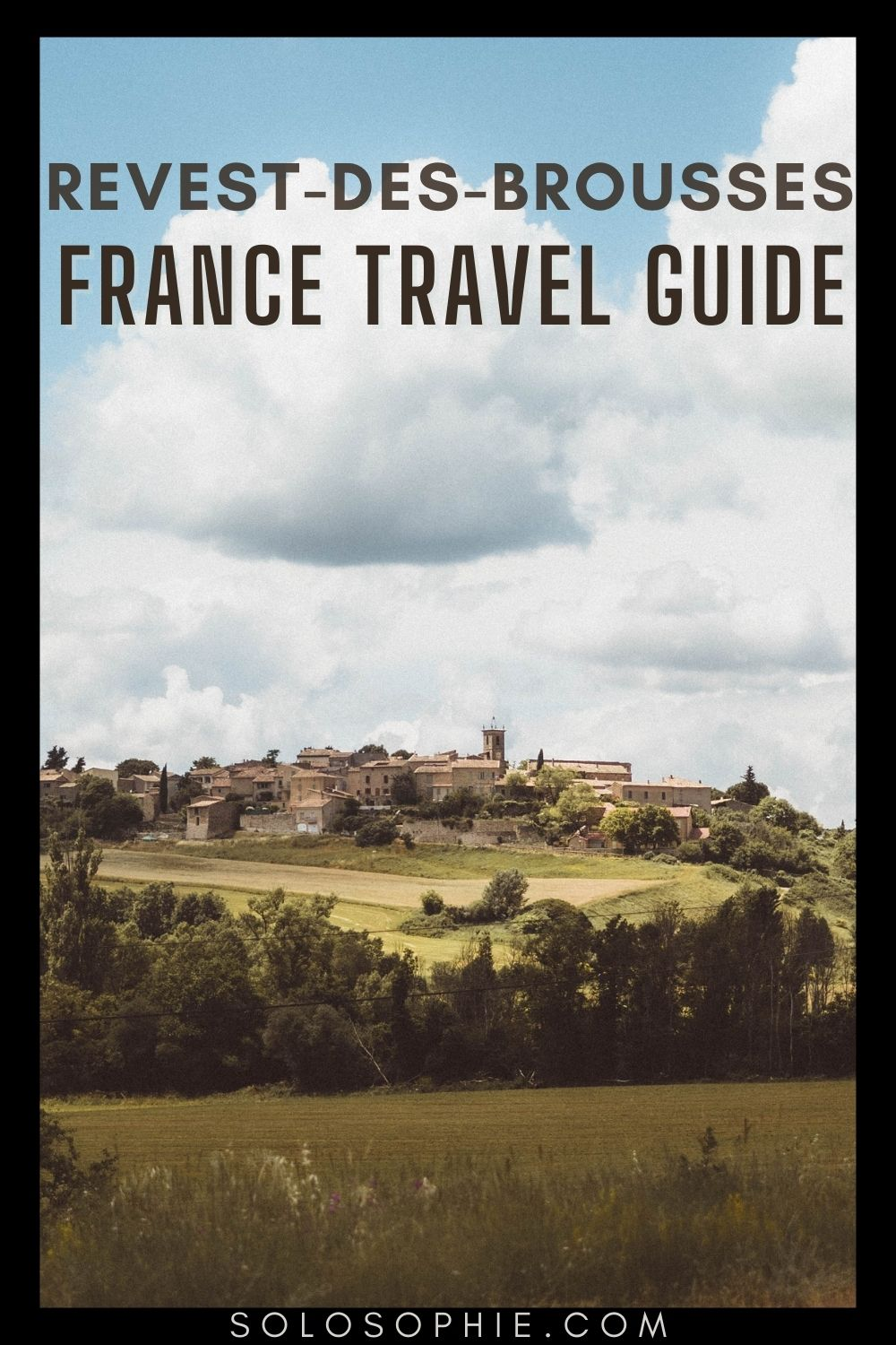 A Guide to the Best of Revest-des-Brousses Provence France Europe guide