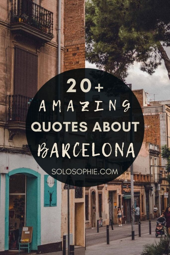 Best of Barcelona Catalonia Spain/ barcelona travel quotes to brighten up your day